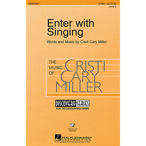 Hal Leonard Enter with Singing 2-Part composed by Cristi Cary Miller