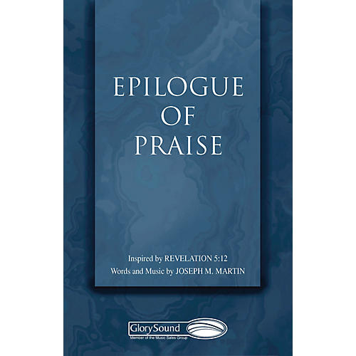 Shawnee Press Epilogue of Praise SATB composed by Joseph M. Martin