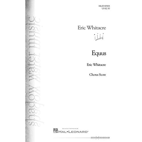 Hal Leonard Equus (SATB divisi) SATB Divisi composed by Eric Whitacre