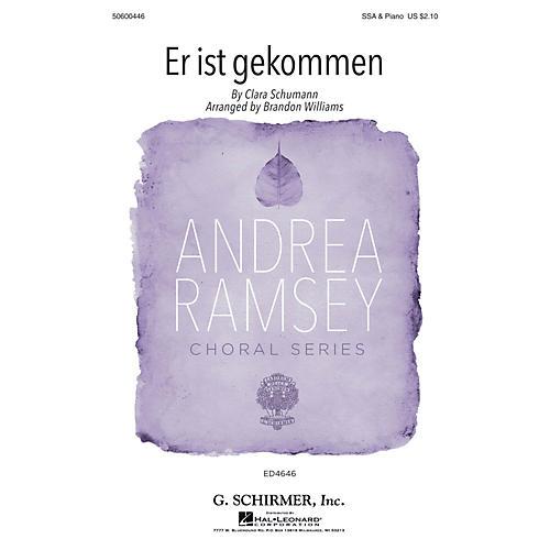 G. Schirmer Er ist gekommen (Andrea Ramsey Choral Series) SSA arranged by Brandon Williams