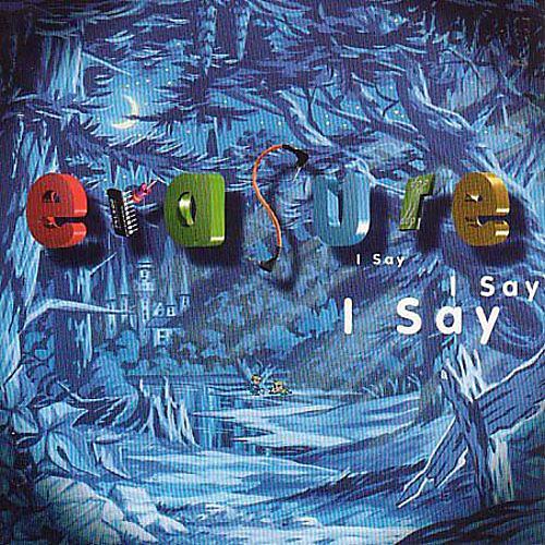 Alliance Erasure - I Say I Say I Say
