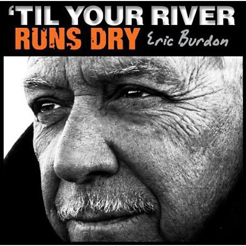 Alliance Eric Burdon - Til Your River Runs Dry