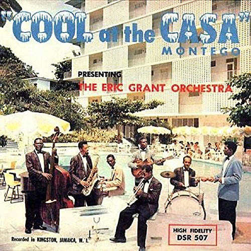 Alliance Eric Grant Orchestra - Cool At The Casa Montego