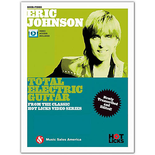 Music Sales Eric Johnson - Total Electric Guitar From the Classic Hot Licks Video Series Book/Video Online