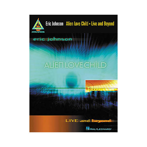 Hal Leonard Eric Johnson and Alien Love Child - Live and Beyond Guitar Tab Book