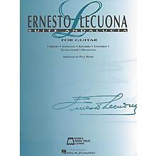 Hal Leonard Ernesto Lecuona - Suite Andalucia Guitar Tab
