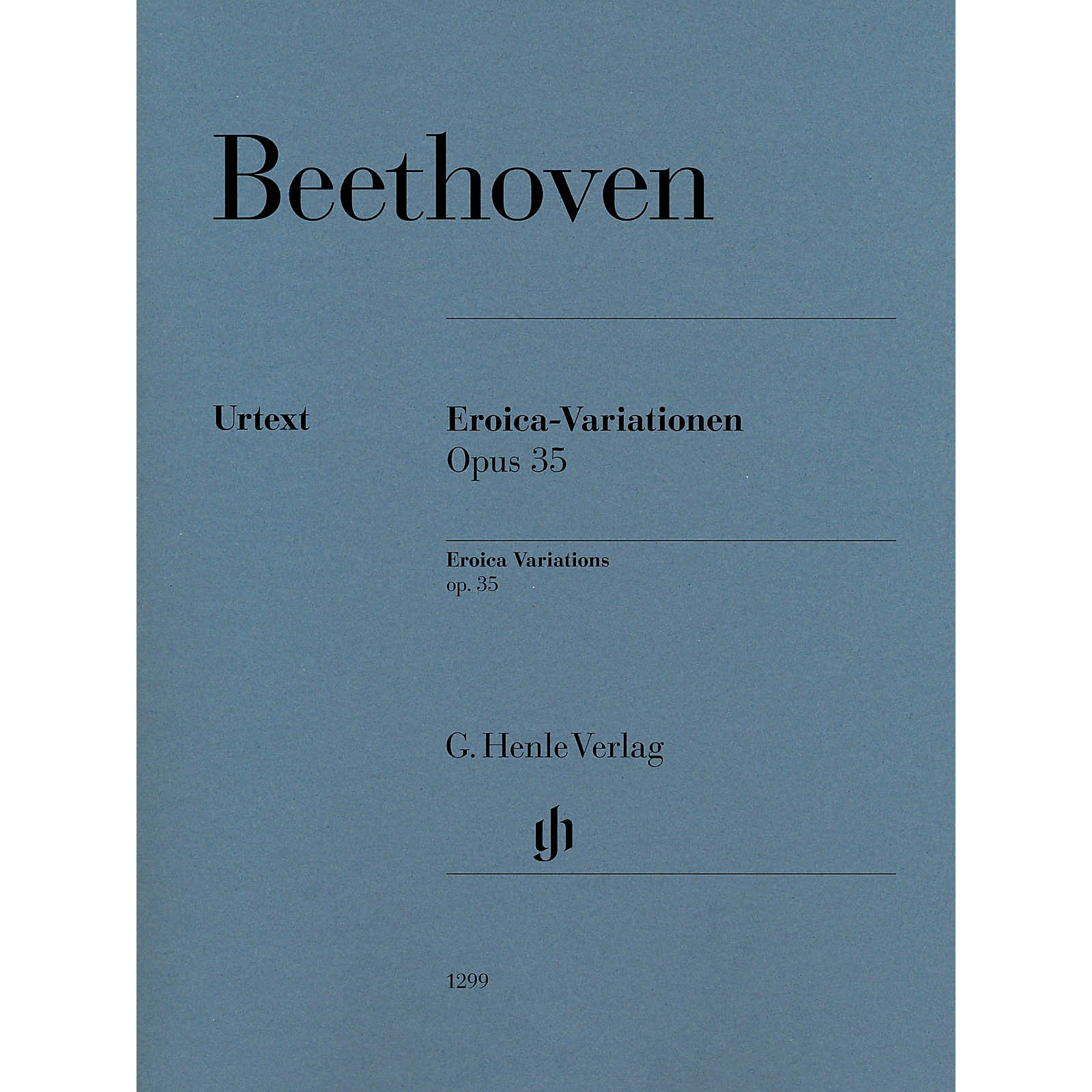 G. Henle Verlag Eroica Variations Op. 35 for Piano Solo Composed by Ludwig van Beethoven Edited by Felix Loy