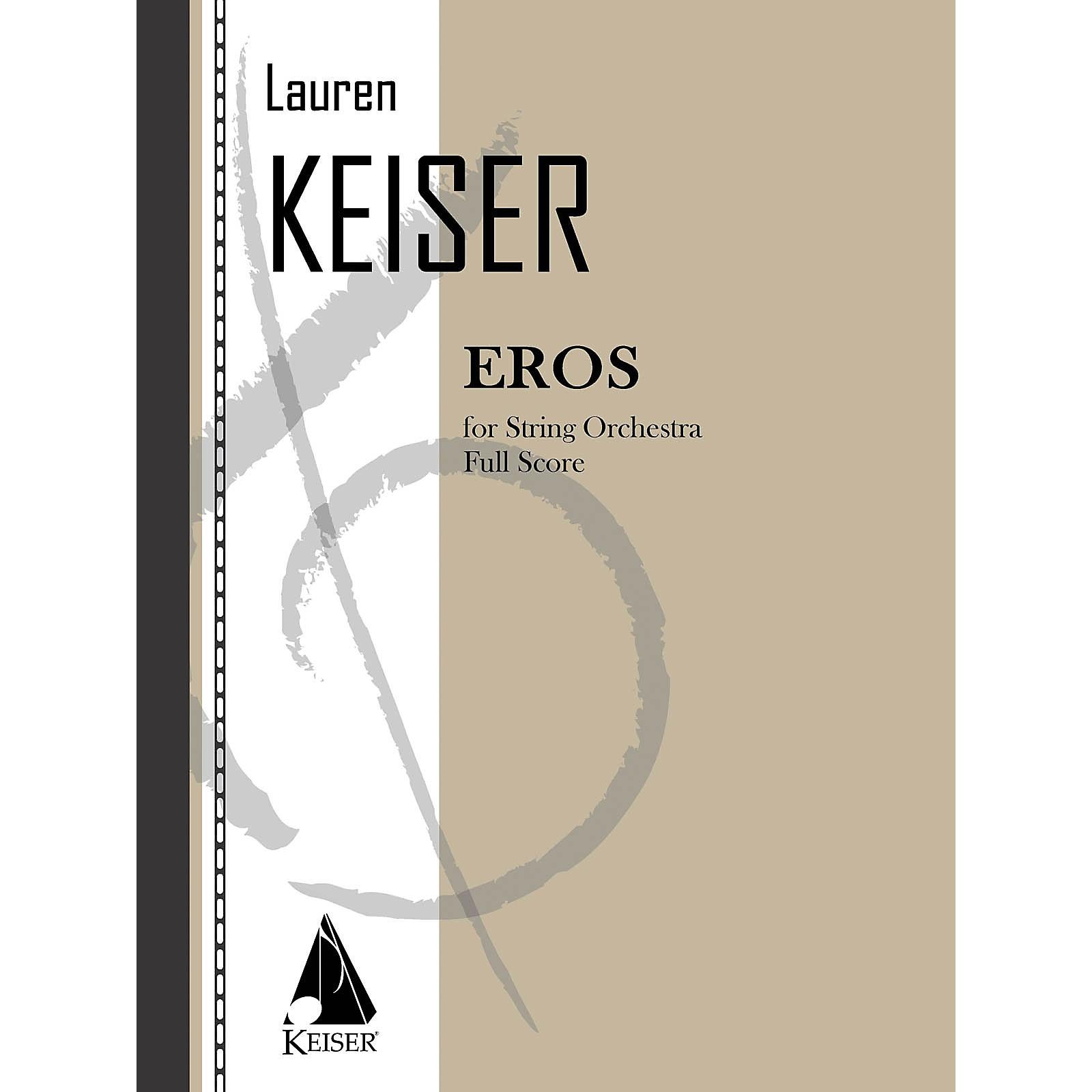 Lauren Keiser Music Publishing Eros (for String Orchestra) LKM Music Series Composed by Lauren Keiser