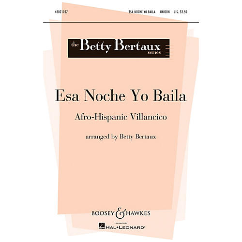 Boosey and Hawkes Esa Noche Yo Baila (Come With Me, Let's Dance Tonight)  2-Part arranged by Betty Bertaux