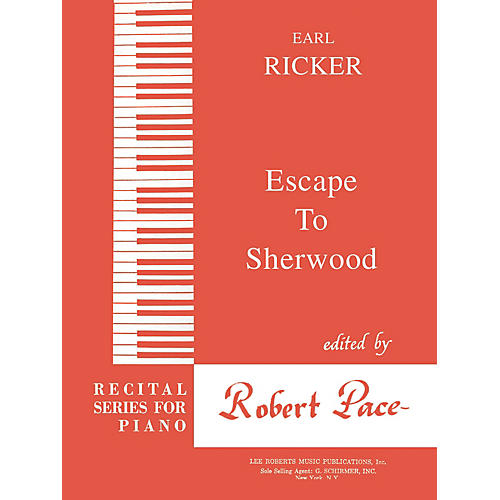 Lee Roberts Escape to Sherwood (Recital Series for Piano, Red (Book III)) Pace Piano Education Series by Earl Ricker