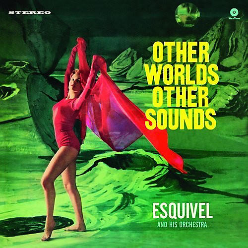 Alliance Esquivel & His Orchestra - Other Worlds Other Sounds