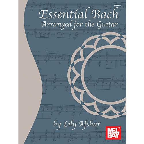 Mel Bay Essential Bach: Arranged for the Guitar