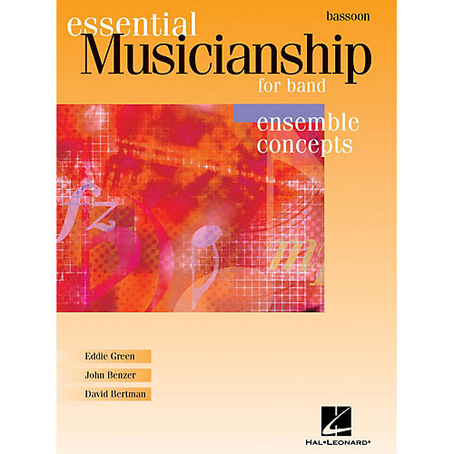 Hal Leonard Essential Musicianship for Band - Ensemble Concepts (Bassoon) Concert Band