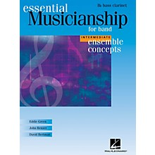 Hal Leonard Essential Musicianship for Band - Ensemble Concepts (Intermediate Level - Bb Bass Clarinet) Concert Band
