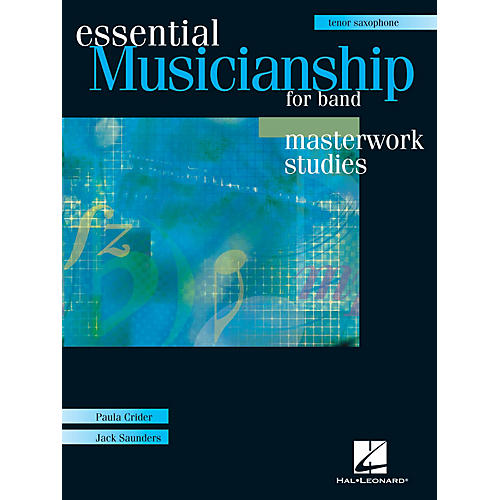 Hal Leonard Essential Musicianship for Band - Masterwork Studies (Tenor Saxophone) Concert Band