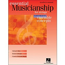 Hal Leonard Essential Musicianship for Strings - Ensemble Concepts Fundamental Teacher's Manual
