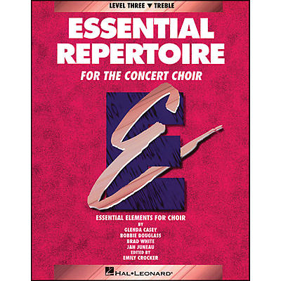 Hal Leonard Essential Repertoire for The Concert Choir Level Three (3) Treble/Student
