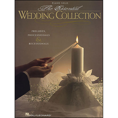 Hal Leonard Essential Wedding Collection - Preludes, Processionals, & Recessionals for Piano Solo