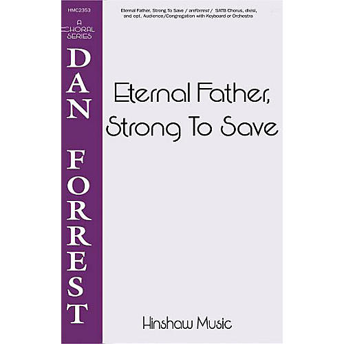 Hinshaw Music Eternal Father, Strong to Save SATB arranged by Dan Forrest