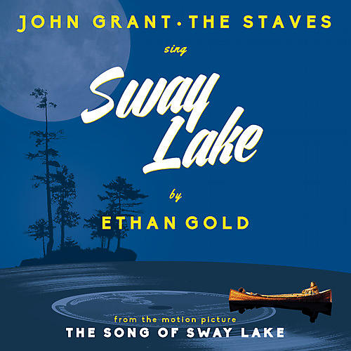 Alliance Ethan Gold with John Grant & the Staves - Sway Lake
