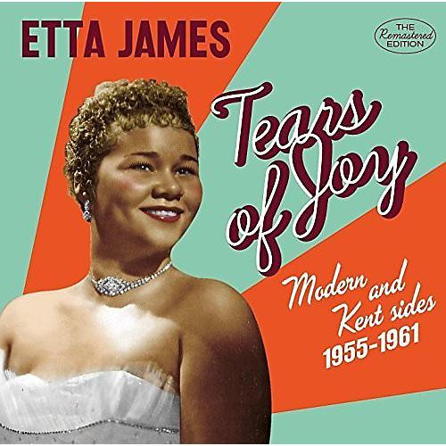 Alliance Etta James - Tears Of Joy: Modern & Kent Sides 1956-1962  Etta James