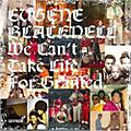 Alliance Eugene Blacknell - We Can't Take Life for Granted thumbnail