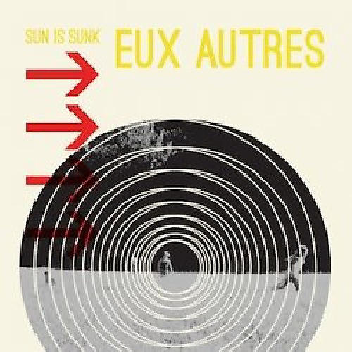 Alliance Eux Autres - Sun Is Sunk