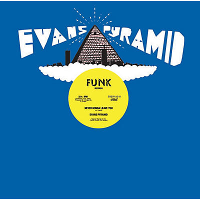 Evans Pyramid - Never Gonna Leave You / Dip Drop
