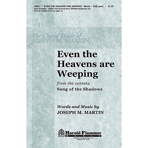 Shawnee Press Even the Heavens are Weeping SAB composed by Joseph M. Martin