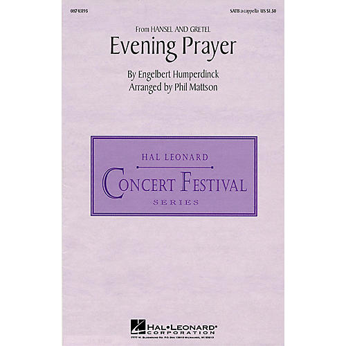 Hal Leonard Evening Prayer (from Hansel and Gretel) (SATB a cappella) SATB a cappella arranged by Phil Mattson