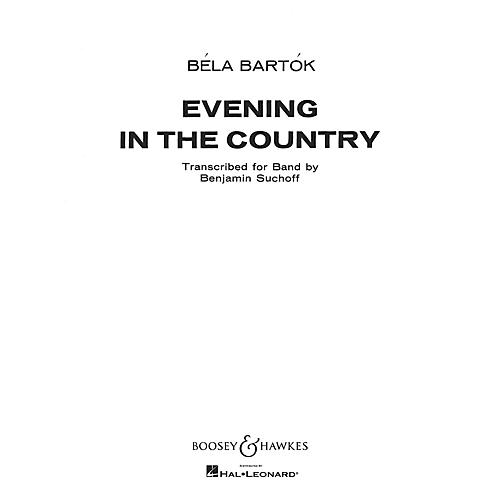 Boosey and Hawkes Evening in the Country Concert Band Composed by Béla Bartók Arranged by Benjamin Suchoff