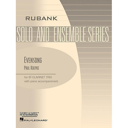 Rubank Publications Evensong (Three Bb Clarinets with Piano - Grade 2.5) Rubank Solo/Ensemble Sheet Series