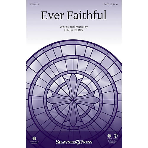 Shawnee Press Ever Faithful SATB composed by Cindy Berry
