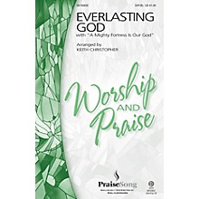 PraiseSong Everlasting God (with A Mighty Fortress Is Our God) SAT(B) by Chris Tomlin arranged by Keith Christopher