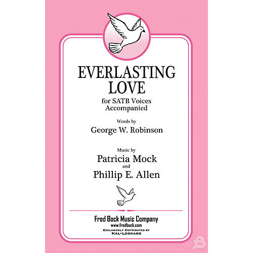 Fred Bock Music Everlasting Love SATB composed by Patricia Mock
