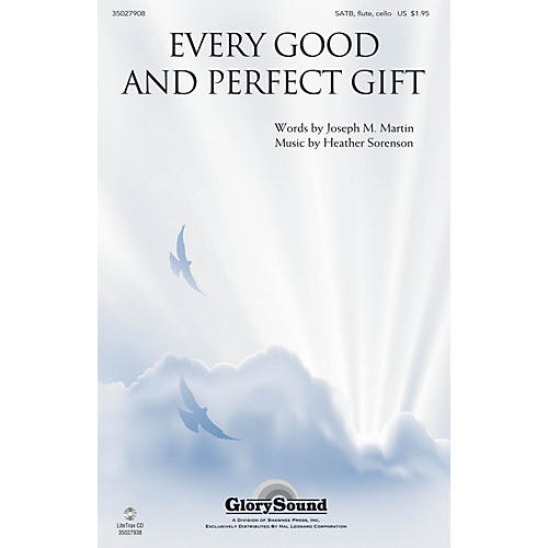 Shawnee Press Every Good and Perfect Gift SATB, FLUTE & CELLO OBBLIGATO composed by Heather Sorenson