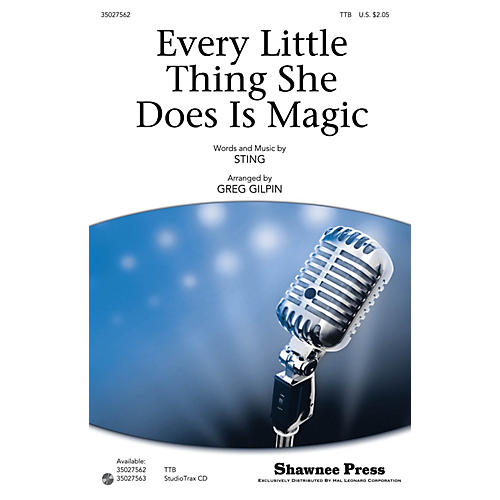 Shawnee Press Every Little Thing She Does Is Magic Studiotrax CD by Sting Arranged by Greg Gilpin