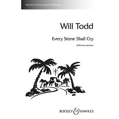Boosey and Hawkes Every Stone Shall Cry SATB composed by Will Todd