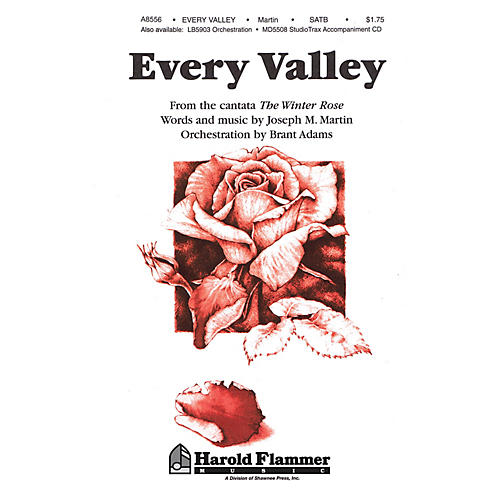 Shawnee Press Every Valley (from The Winter Rose) SATB composed by Joseph M. Martin