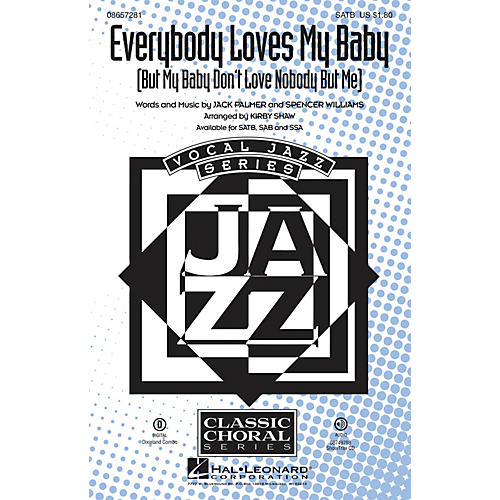 Hal Leonard Everybody Loves My Baby (But My Baby Don't Love Nobody but Me) SATB arranged by Kirby Shaw