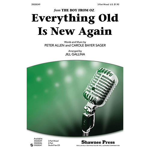Shawnee Press Everything Old Is New Again 3-Part Mixed arranged by Jill Gallina