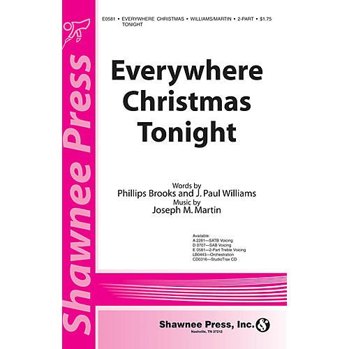 Shawnee Press Everywhere Christmas Tonight 2-Part composed by J. Paul Williams