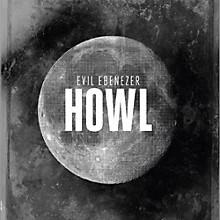Evil Ebenezer - Howl