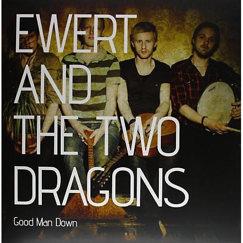 Alliance Ewert & the Two Dragons - Good Man Down