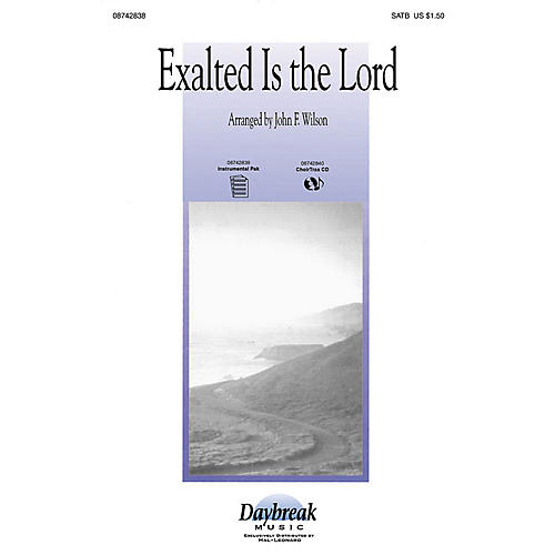 Daybreak Music Exalted Is the Lord (Medley) SATB arranged by John F. Wilson