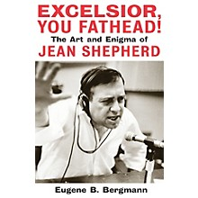 Applause Books Excelsior, You Fathead! Applause Books Series Hardcover Written by Eugene B. Bergmann
