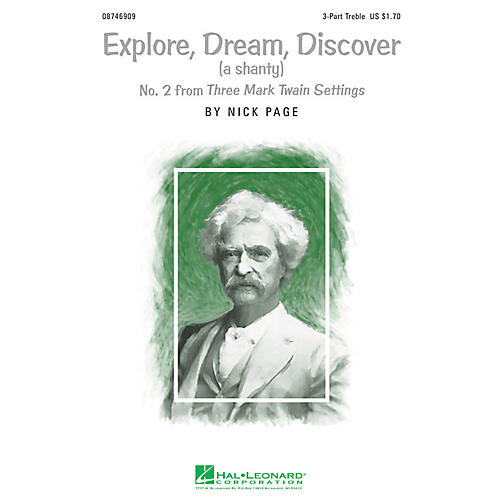 Hal Leonard Explore, Dream, Discover (No. 2 from Three Mark Twain Settings) 3 Part Treble composed by Nick Page