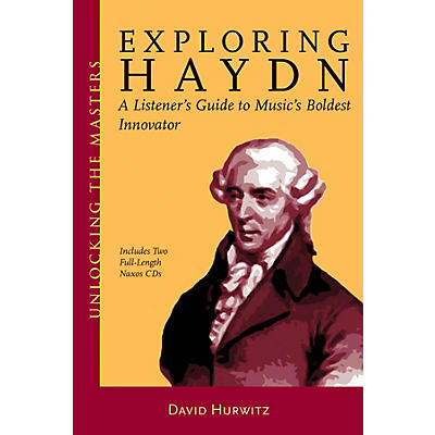 Amadeus Press Exploring Haydn Unlocking the Masters Series Softcover Audio Online Written by David Hurwitz
