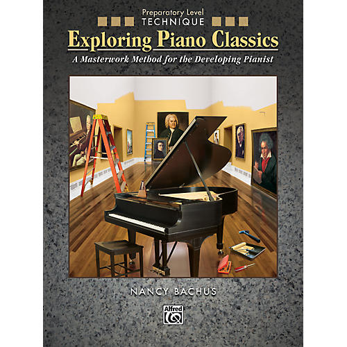 Alfred Exploring Piano Classics Technique Preparatory Level Preparatory Book