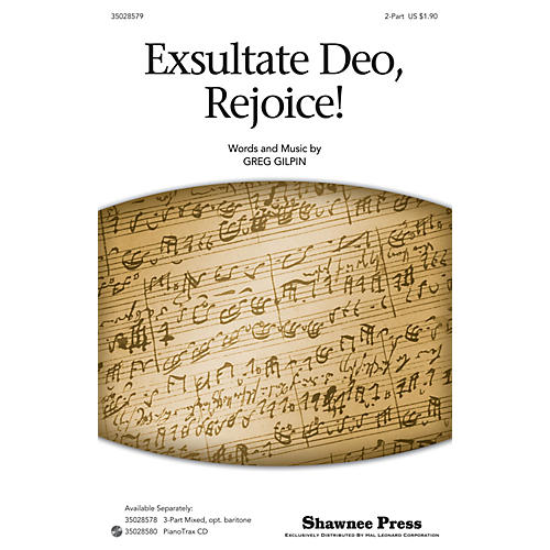 Shawnee Press Exsultate Deo, Rejoice! 2-Part composed by Greg Gilpin